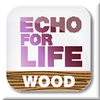 Echo for Life WOOD