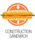 CONSTRUCTION SANDWICH