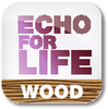 Echo for Life Wood W